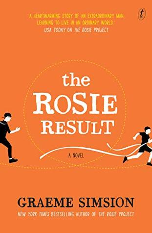 """The US book cover of The Rosie Result. """"A heartwarming story of an extraordinary man learning to live in an ordinary world."""" - USA Today on The Rosie Project. Title: The Rosie Result, a novel. Author: Graeme Simsion. New York Times Bestselling author of The Rosie Project. Picture of cartoon adult man running after a cartoon boy with shorts and a t-shirt."""