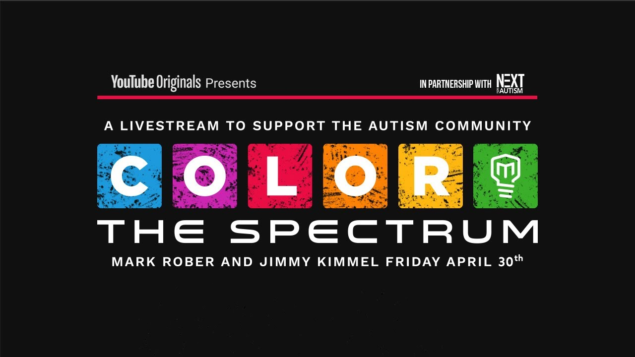 Youtube Originals presents in partnership with Next for Autism, A livestream to support the autism community. Color the spectrum. Mark Rober and Jimmy Kimmel Friday April 30th