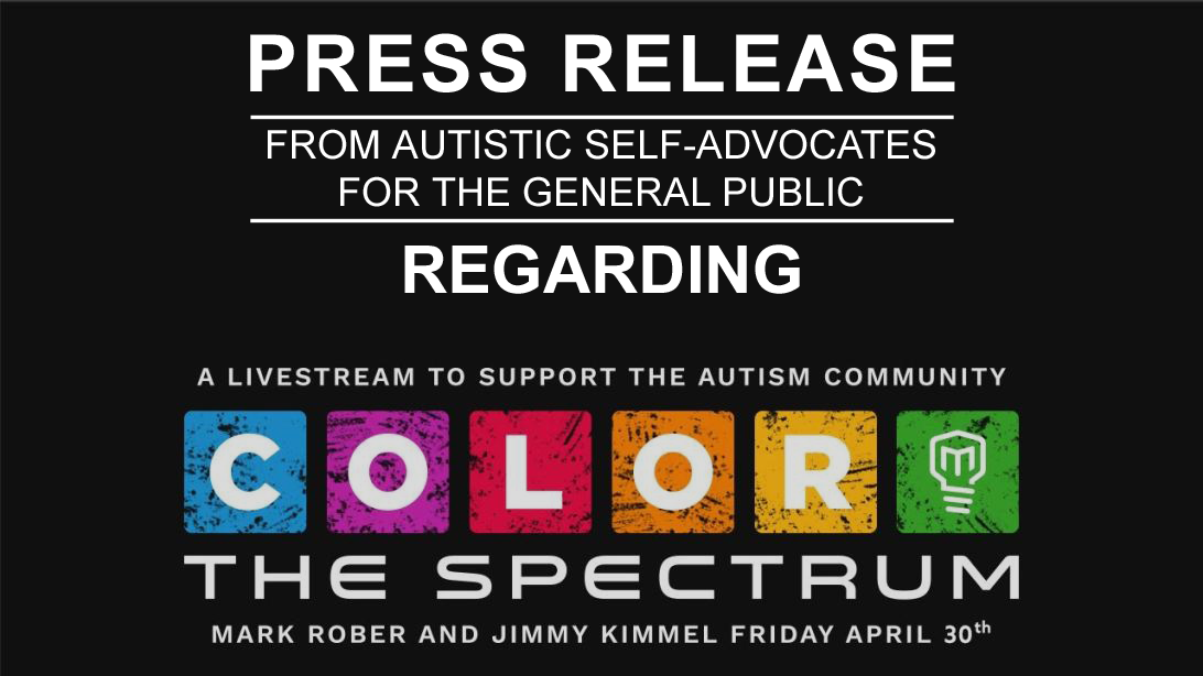 Press release from autistic self-advocates from the general public regarding, A livestream to support the autism community. Color the spectrum. Mark Rober and Jimmy Kimmel Friday April 30th